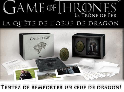 gagnez un oeuf de dragon avec la page facebook officielle du trone de fer game of thrones le. Black Bedroom Furniture Sets. Home Design Ideas