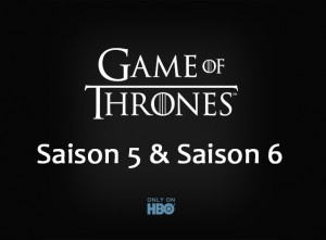 game of thrones saison 5 et saison 6
