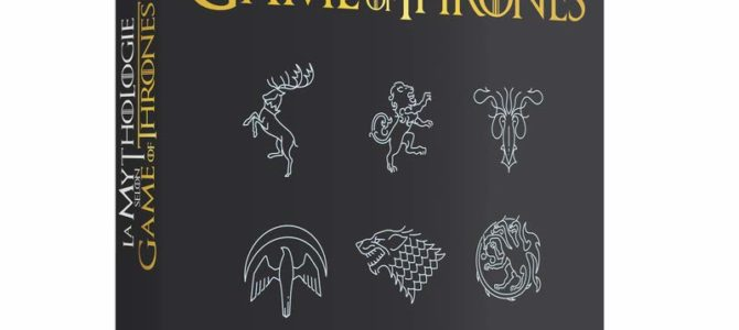 Livre : La mythologie selon Game of Thrones de Gwendal Fossois sort le 11 avril